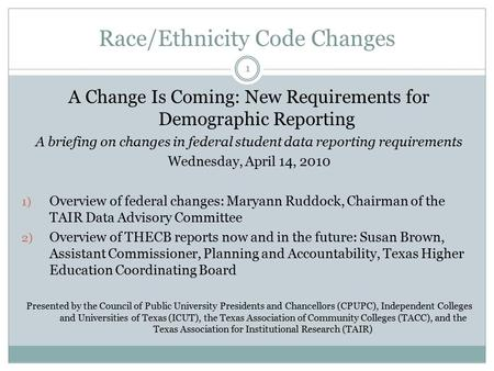 Race/Ethnicity Code Changes A Change Is Coming: New Requirements for Demographic Reporting A briefing on changes in federal student data reporting requirements.