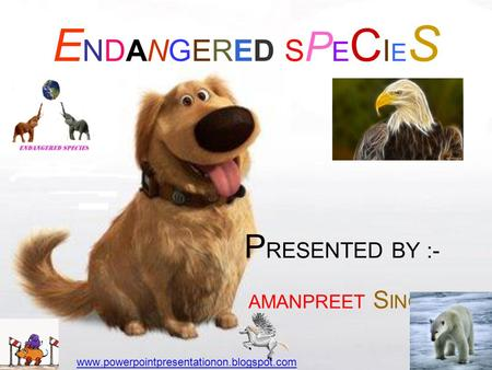 <strong>ENDANGERED</strong> SPECIESENDANGERED <strong>SPECIES</strong> P RESENTED BY :- AMANPREET S INGH www.powerpointpresentationon.blogspot.com.