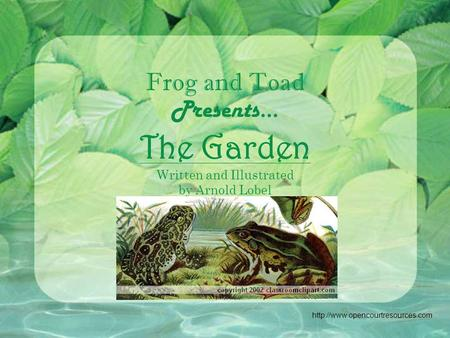 Frog and Toad Presents… The Garden Written and Illustrated by Arnold Lobel