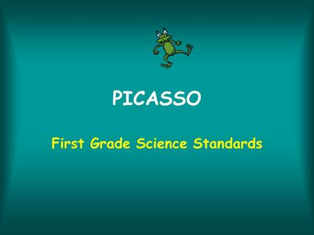 PICASSO First Grade Science Standards. Earth Science Standards.