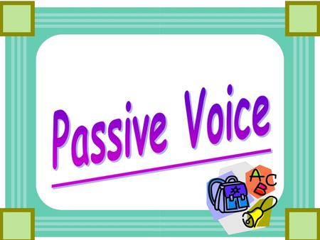 What is passive voice? Passive voice is formed by making the object of the sentence into the subject of the sentence. e.g. The dog bites Sam. Sam is bitten.