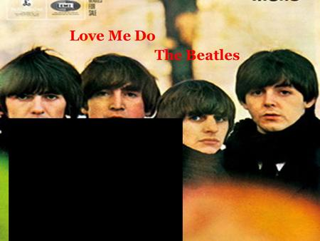Love Me Do The Beatles. Chuneng Middle School Class Four Grade Two Hu BeiLi.