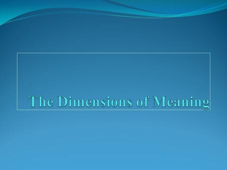 The Dimensions of Meaning