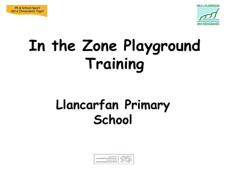 In the Zone Playground Training Llancarfan Primary School.