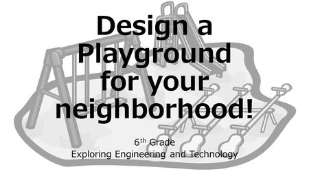 Design a Playground for your neighborhood!