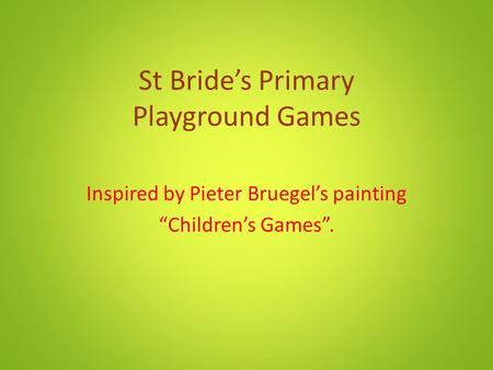 "St Bride's Primary Playground Games Inspired by Pieter Bruegel's painting ""Children's Games""."