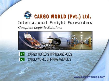Www.cargoworldpk.com. Dear Customer, We at Cargo World Shipping have a simple Philosophy that success is a product of competitive price through a high.
