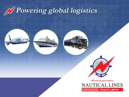 We are an international freight forwarding company headquartered at Hyderabad, India with Pan- India operations. Nautical Lines Pvt Ltd is a member of.