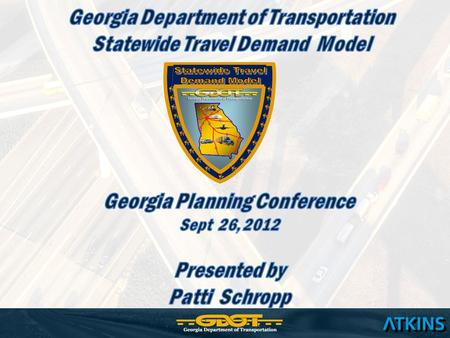 Intercity Person, Passenger Car and Truck Travel Patterns Daily Highway Volumes on State Highways and Interstates Ability to Evaluate Major Changes in.