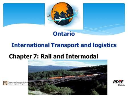 Ontario International Transport and logistics Chapter 7: Rail and Intermodal.