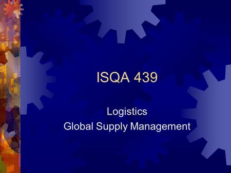 ISQA 439 Logistics Global Supply Management. Logistics  The Buyer Always Pays the Freight  Who Arranges/Manages Freight is Open to Negotiation  Transportation.
