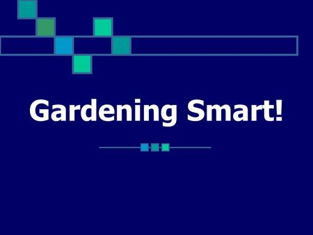 Gardening Smart! Smart Gardening Using Integrated Pest Management.