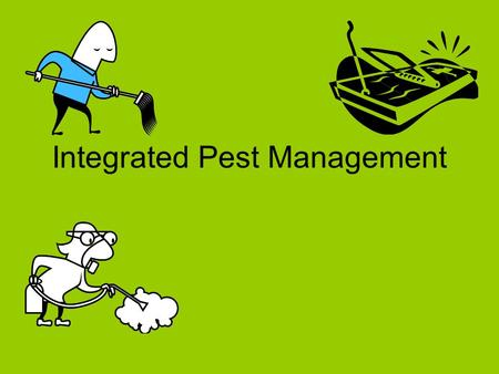Integrated Pest Management. What is Integrated Pest Management (IPM) Pest management strategy using all available strategies to control pests in a responsible.