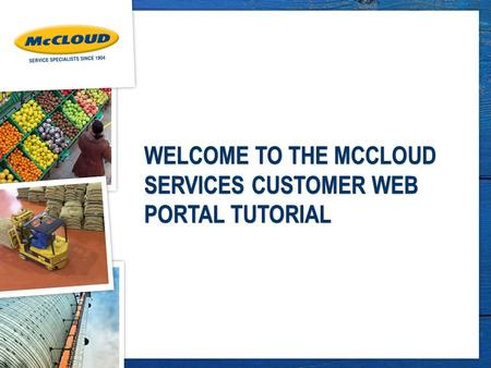 WELCOME TO THE MCCLOUD SERVICES CUSTOMER WEB PORTAL TUTORIAL.