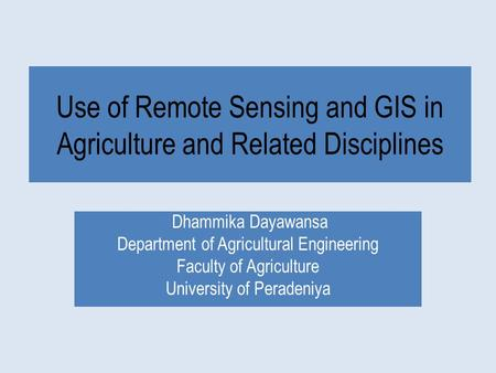 Use of Remote Sensing and GIS in Agriculture and Related Disciplines
