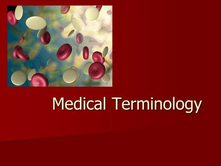 Medical Terminology.
