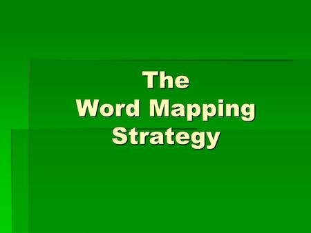 The Word Mapping Strategy