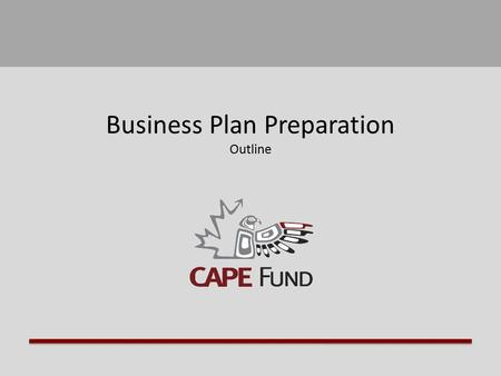 Business Plan Preparation Outline. Business Plan Preparation Guide  This summary was prepared to help its users put together a business plan (B.P.).