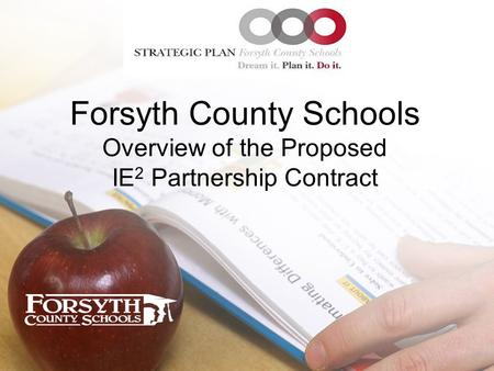 Forsyth County Schools Overview of the Proposed IE 2 Partnership Contract.
