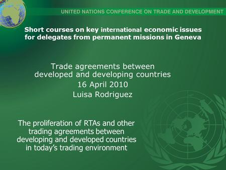 Short courses on key international economic issues for delegates from permanent missions in Geneva Trade agreements between developed and developing countries.