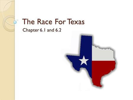 The Race For Texas Chapter 6.1 and 6.2.