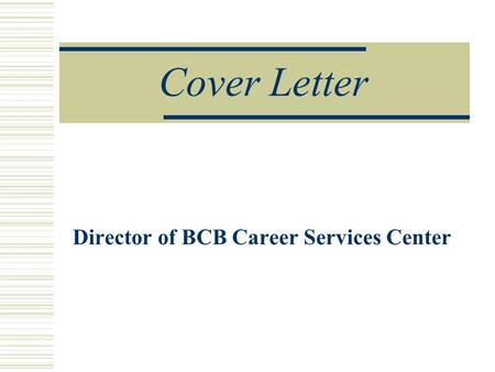 Cover Letter Director of BCB Career Services Center.