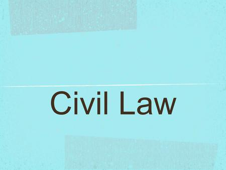 Civil Law. Civil Law Jurisdiction The legal relationship between individuals An avenue for settling disputes between individuals Remedies for wrong against.