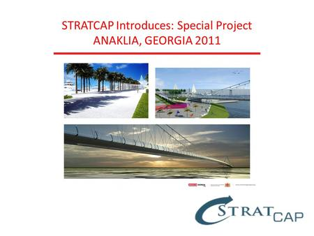 STRATCAP Introduces: Special Project ANAKLIA, GEORGIA 2011.