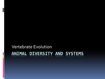 Animal Diversity and Systems