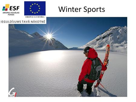 Winter Sports. ort played on snow or ice;[1] informally, it can refer to sports played in winter that are also played year-round, such as basketball.