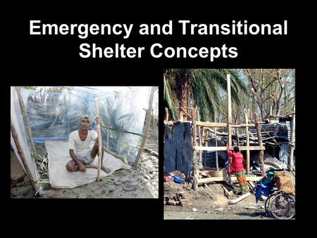 "1 Emergency and Transitional Shelter Concepts. 2 Definition of terms 1.What is ""emergency shelter""? 2.What is ""transitional shelter""? 3.What are ""household."