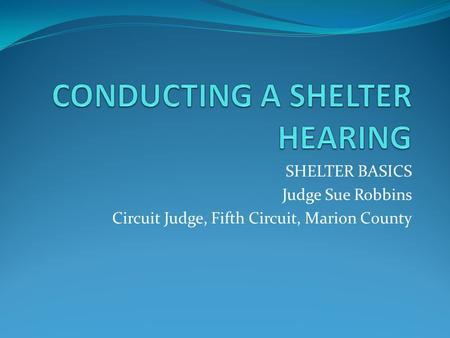 CONDUCTING A SHELTER HEARING