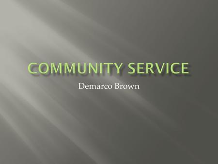 Demarco Brown.  Service-learning is a type of Experiential Education that combines and pursues both Academic Achievement and community service in a seamless.
