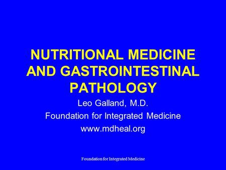 NUTRITIONAL MEDICINE <strong>AND</strong> GASTROINTESTINAL PATHOLOGY