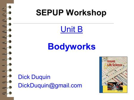 SEPUP Workshop Unit B Bodyworks Dick Duquin