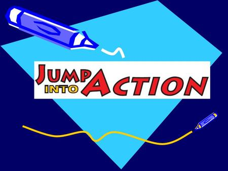 What is Jump into Action? Team taught, nutrition and physical activity program Designed to change behaviors related to nutrition and physical activity.