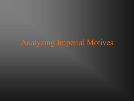Analyzing Imperial Motives
