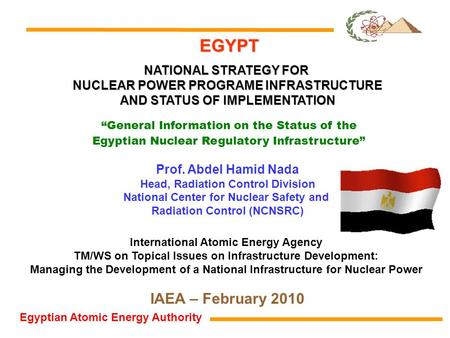 "EGYPT NATIONAL STRATEGY FOR NUCLEAR POWER PROGRAME INFRASTRUCTURE AND STATUS OF IMPLEMENTATION ""General Information on the Status of the Egyptian Nuclear."