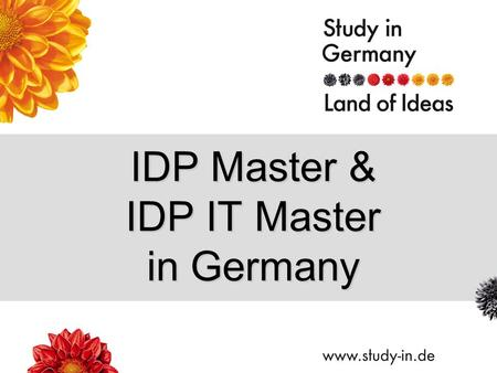 IDP Master & IDP IT Master in Germany. Title of Presentation | Seite 2 Why Germany? Top quality of higher education & wide choice of International Degree.