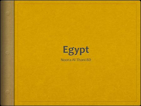 History of Egypt  Egypt is known for it's ancient history. It has been a unified region for over 5,000 years. Mena who was controlling Egypt as a ruler.
