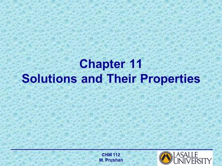CHM 112 M. Prushan Chapter 11 Solutions and Their Properties.