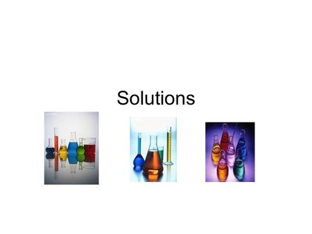 Solutions. Mixtures A substance made up of 2 or more elements or compounds that are not chemically combined and can be separated 2 classifications 1.