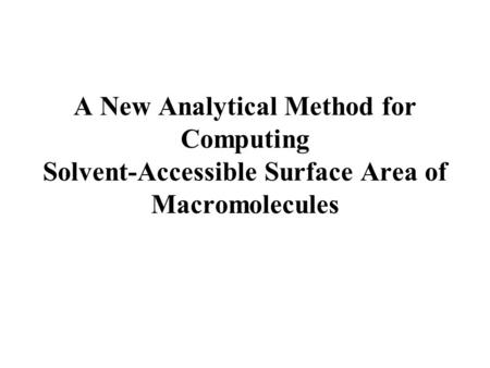 A New Analytical Method for Computing Solvent-Accessible Surface Area of Macromolecules.