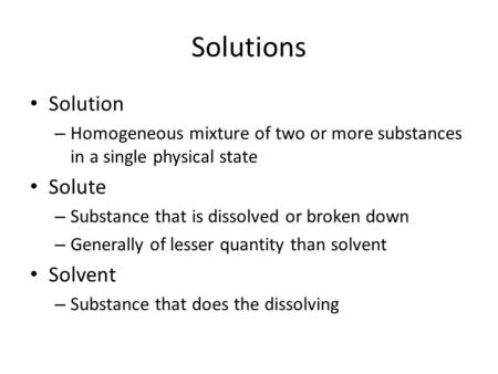 Solutions Solution Solute Solvent