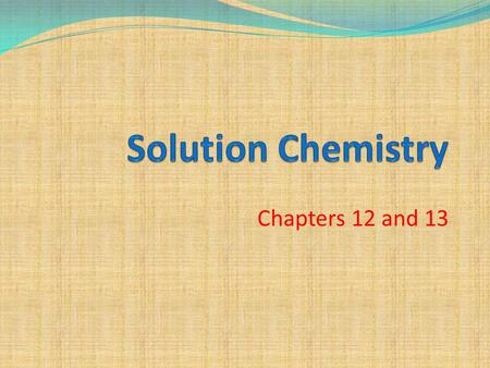 Chapters 12 and 13. What have we covered already? So far this year, we have already covered: Molarity (remember M = mol /L) Writing net ionic equations.