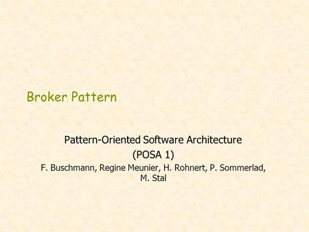 Broker Pattern Pattern-Oriented Software Architecture (POSA 1)