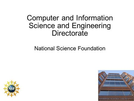 Computer and Information Science and Engineering Directorate National Science Foundation.