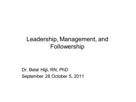 Leadership, Management, and Followership