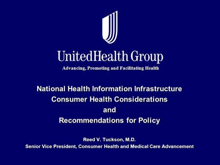 Advancing, Promoting and Facilitating Health National Health Information Infrastructure Consumer Health Considerations and Recommendations for Policy Reed.