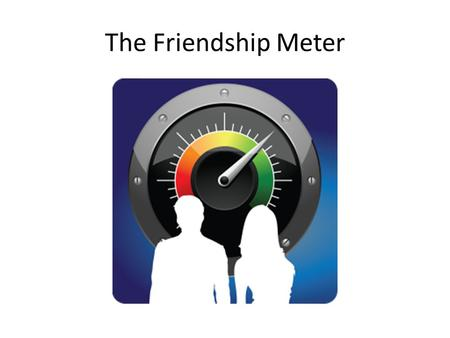 The Friendship <strong>Meter</strong>. Reviewing Circuits Name: ________________________ Requirements for Bulb to Light: ___________________________ ___________________________.